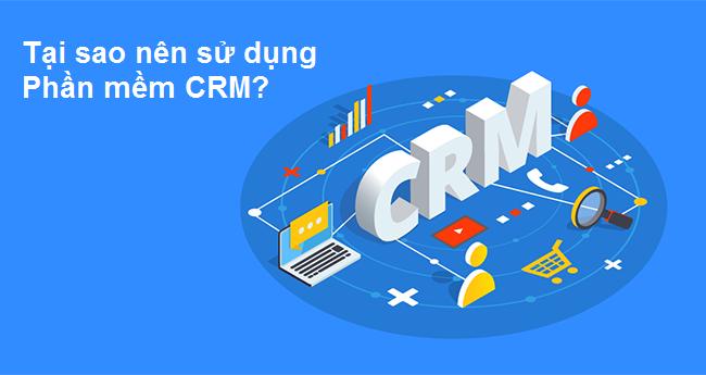 Phần mềm CRM là gì? Lý do doanh nghiệp nên sử dụng CRM