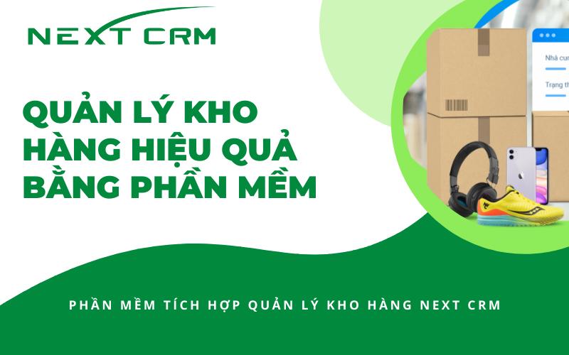 Quản lý kho hàng hiệu quả bằng phần mềm NextCRM