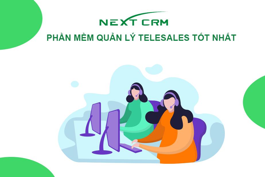 Phần mềm quản lý Telesales tốt nhất – NextCRM